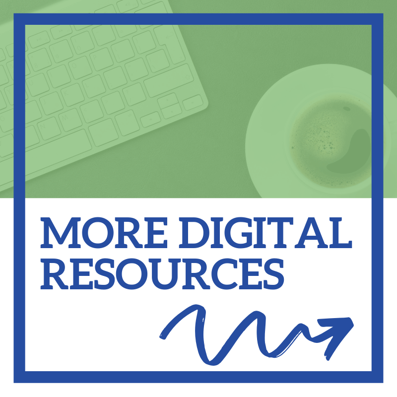 MORE DIGITAL RESOURCES