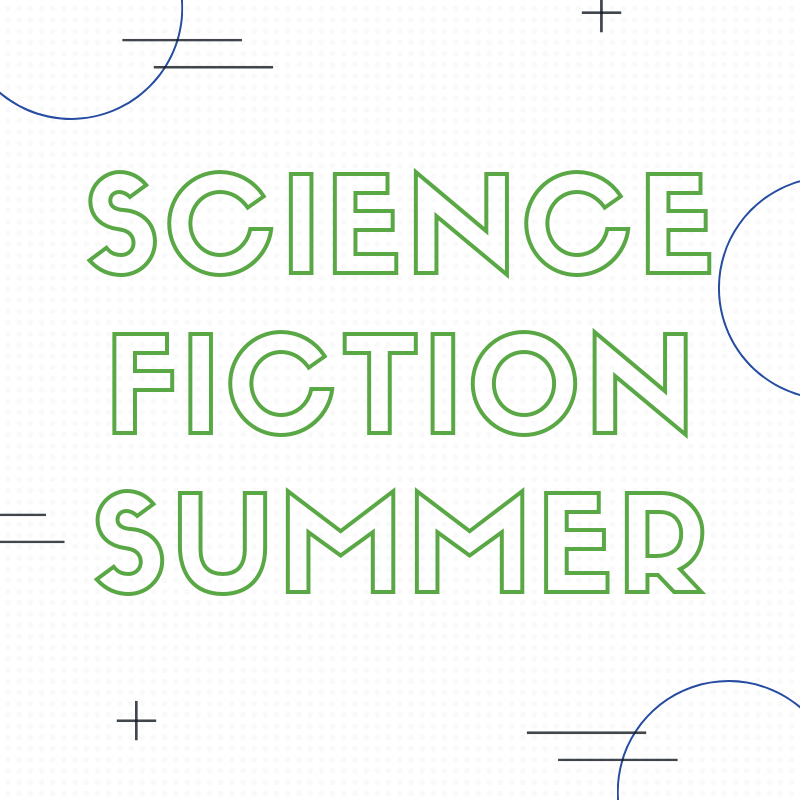 SCIENCE FICTION SUMMER